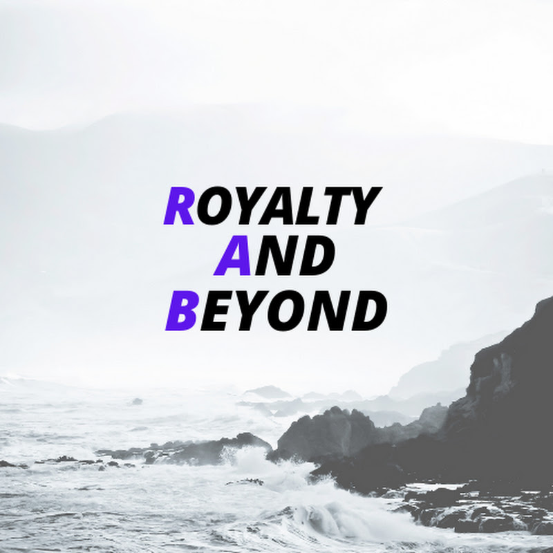 ROYALTY AND BEYOND (royalty-and-beyond)