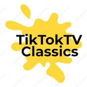 TikTokTV Classics