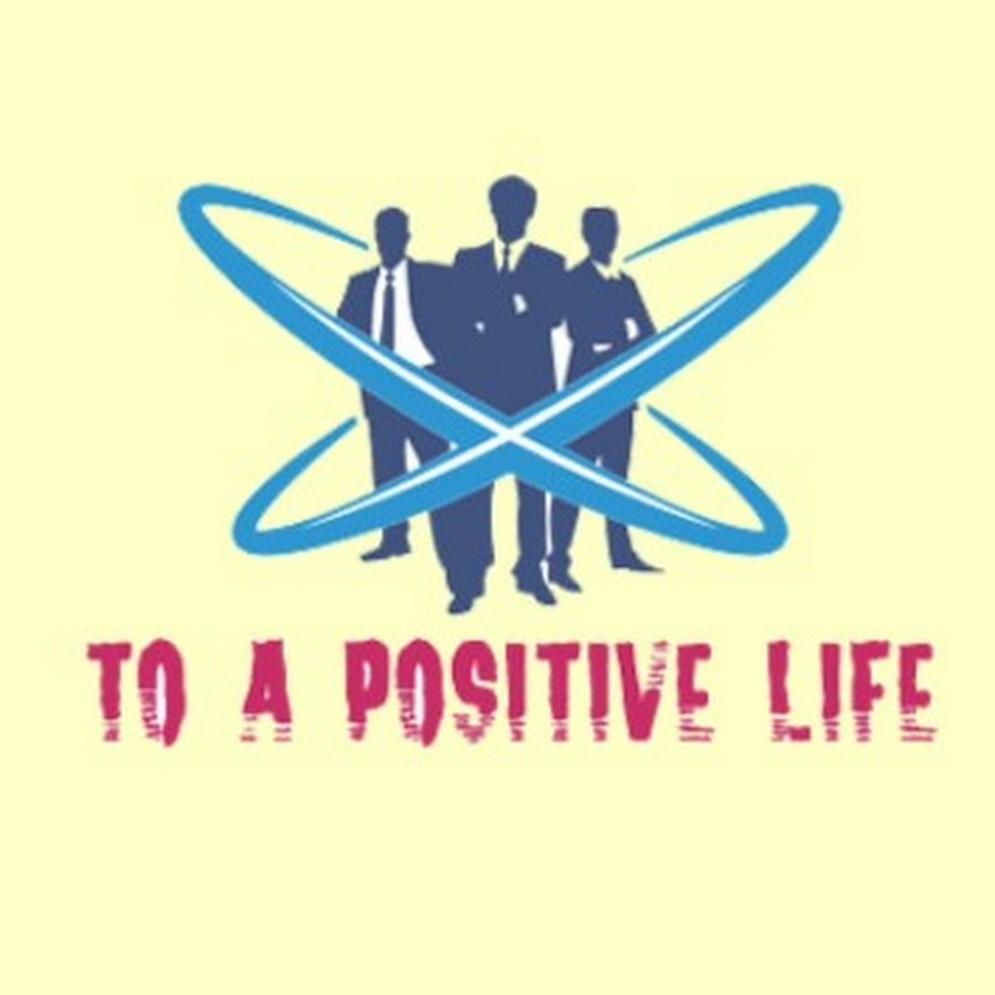 To a Positive Life