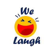 We laugh