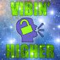 Vibin Higher - @vibinhigher - Youtube