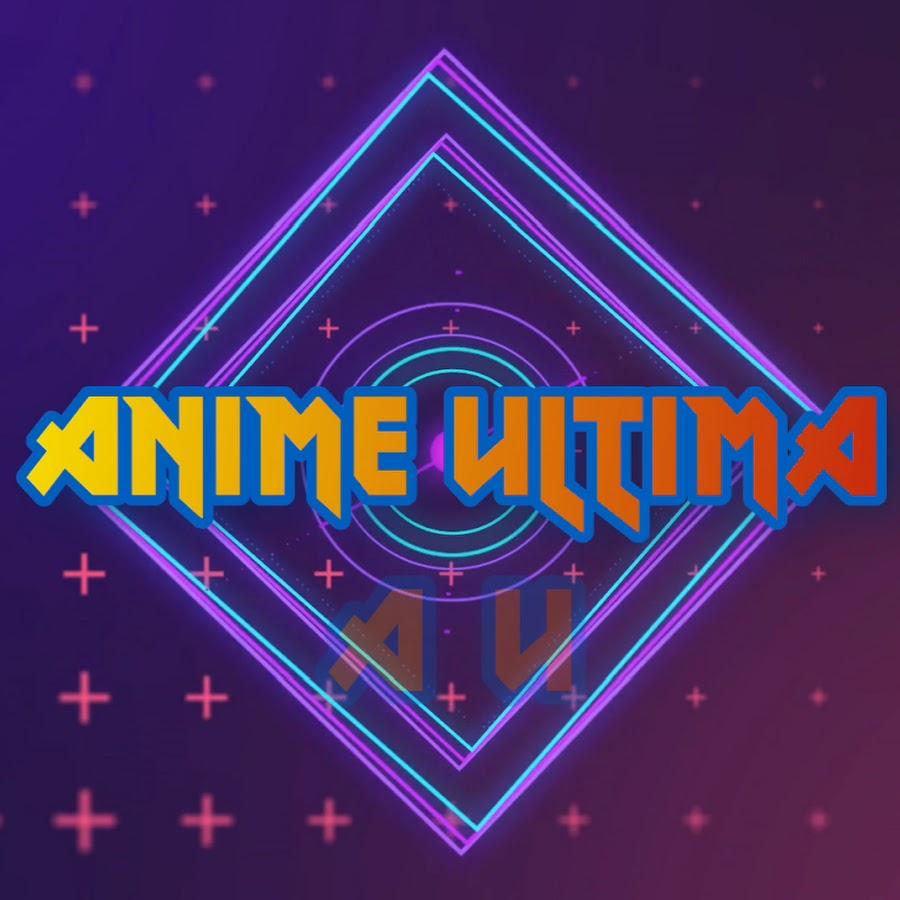 Anime Ultima - YouTube