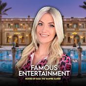 Famous Entertainment net worth