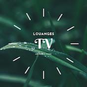 LOUANGES TV net worth