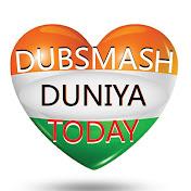 Dubsmash Duniya Today