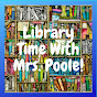 Library Time with Mrs. Poole - Youtube