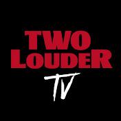 Two Louder TV net worth