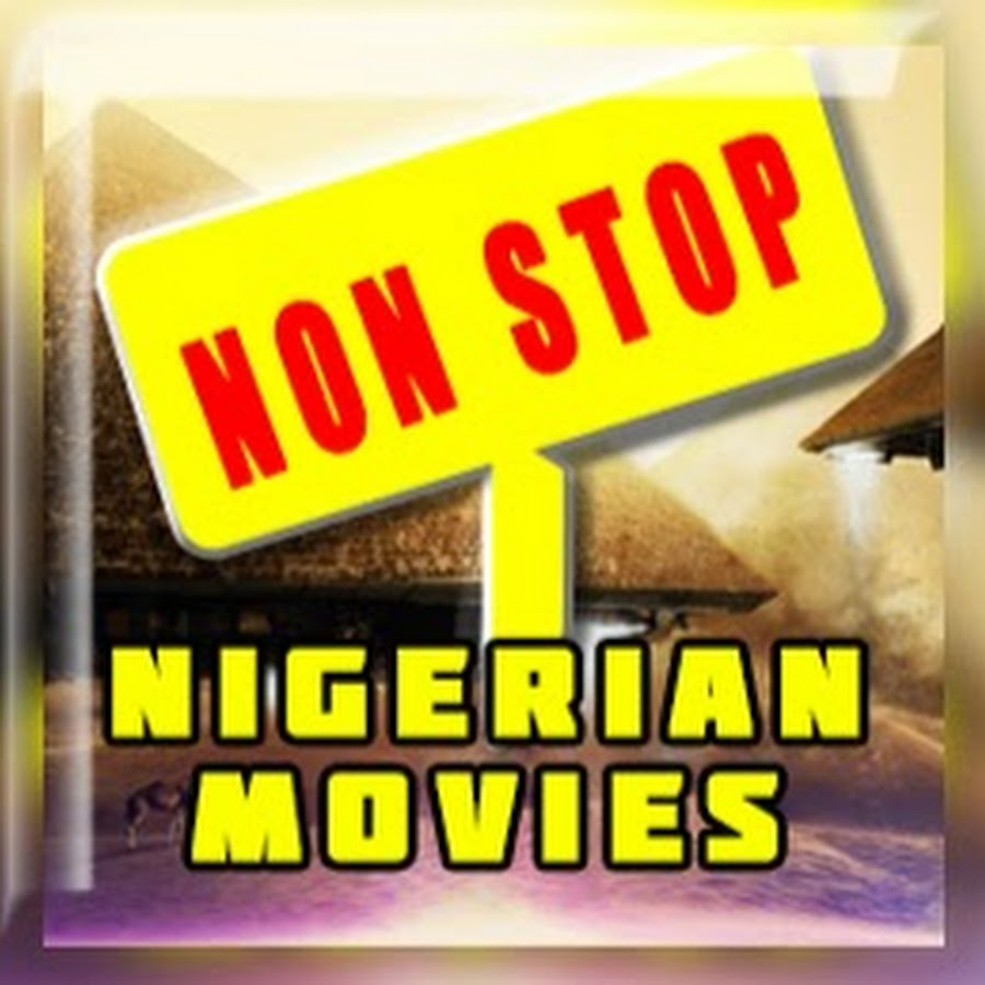Nonstop Nigerian Movies
