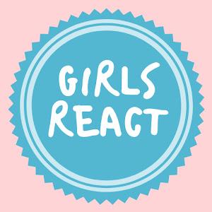 GIRLS REACT