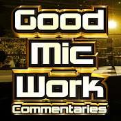 GoodMicWork Commentaries net worth