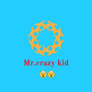 Mr. crazy kid