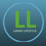 LUXURY LIFESTYLE net worth