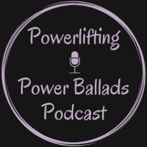 Powerlifting & Power Ballads Podcast