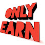ONLY EARN