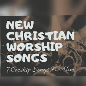 New Christian Worship Songs