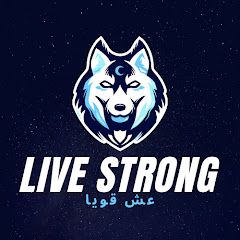 LIVE STRONG عش قويا