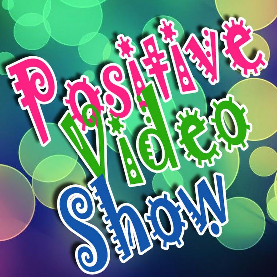 PositiveVideoShow