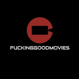fuckinggoodmovies