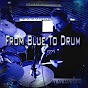 From Blue To Drum - Youtube