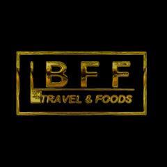 BFF Travel & Foods vlog