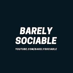 Barely Sociable
