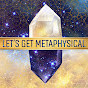 Let's Get Metaphysical Podcast - Youtube