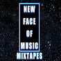 New Face Of Music Mixtapes - Youtube