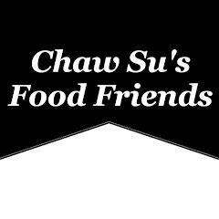 Chaw Su's Food Friends