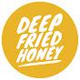 deepfriedhoney