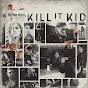 Kill It Kid - @KillItKidOfficial - Youtube