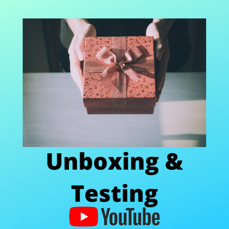 Unboxing & Testing