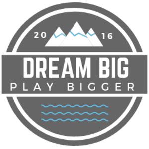 Dream Big Play Bigger