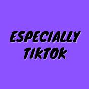 Especially TikTok