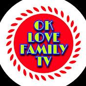 OK LOVE FAMILY TV