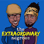 The Extraordinary Negroes - Youtube