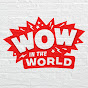 Wow in the World - Youtube