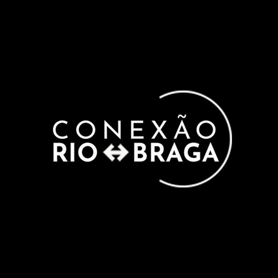 Conexão  Rio/Braga