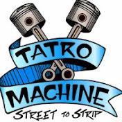 Tatro Machine net worth