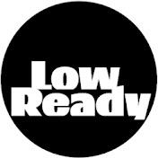 Low Ready