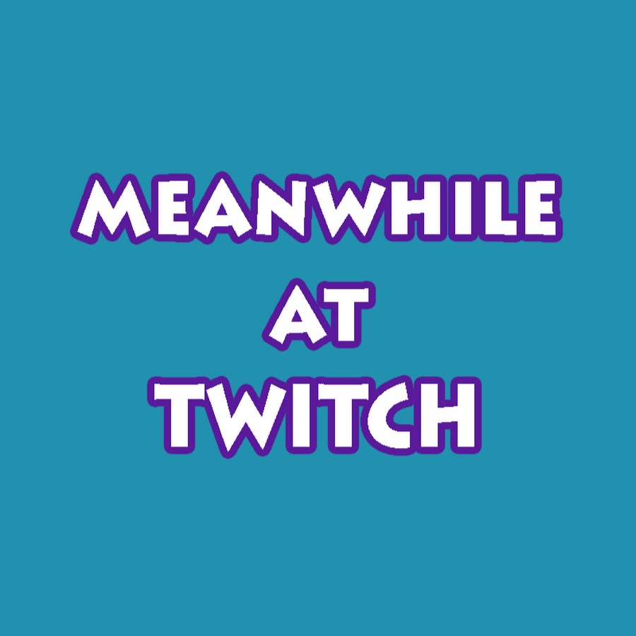 Meanwhile at Twitch