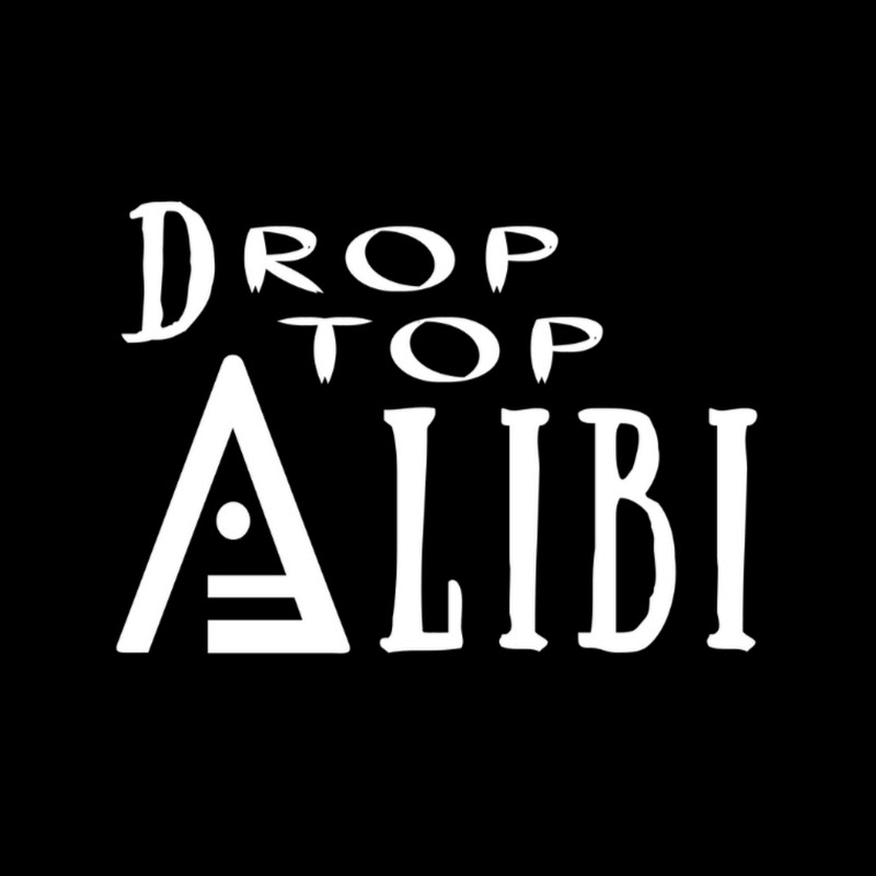 DROP TOP ALIBI