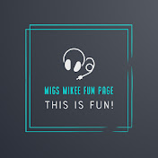 Migs Mikee Fun Page