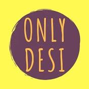 Only Desi net worth