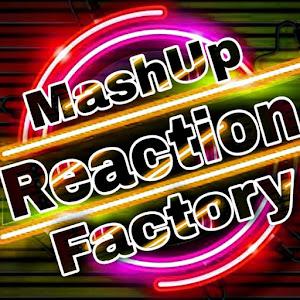 Mashup Reaction Factory