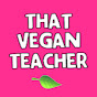 That Vegan Teacher