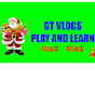 GT Vlogs - Play And Learn