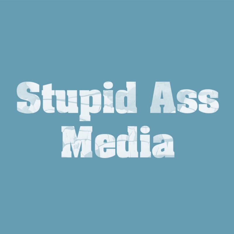 Stupid Ass Media
