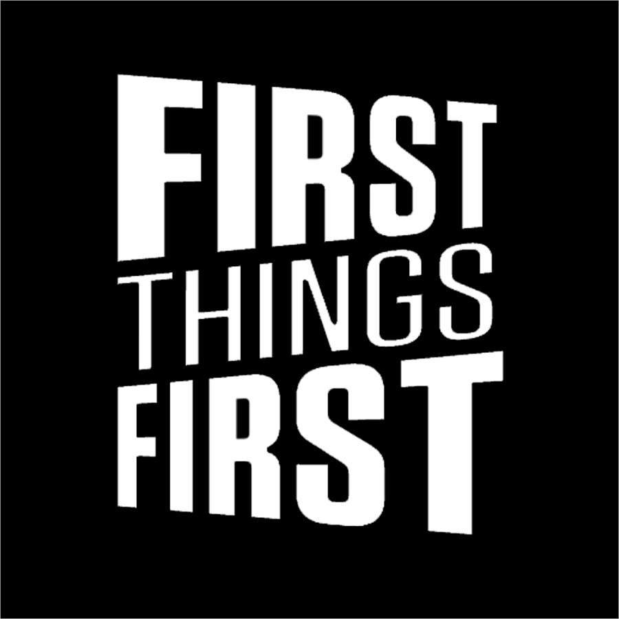 First Things First - YouTube