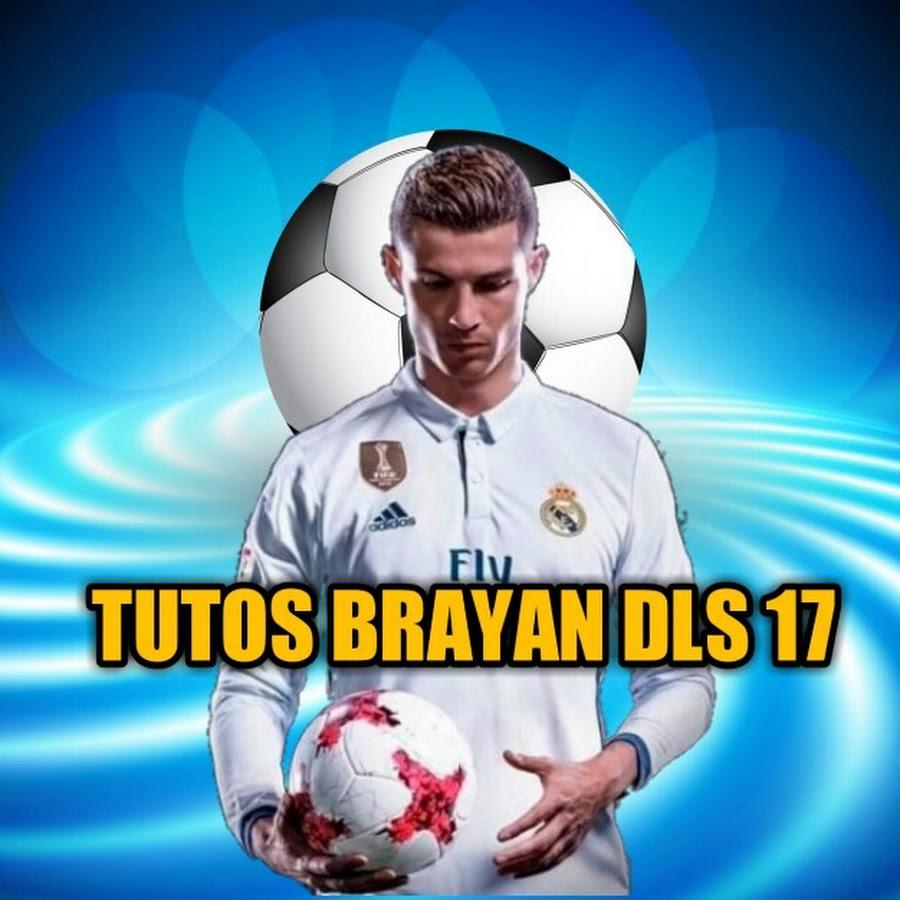 TUTOS BRAYAN DLS 17
