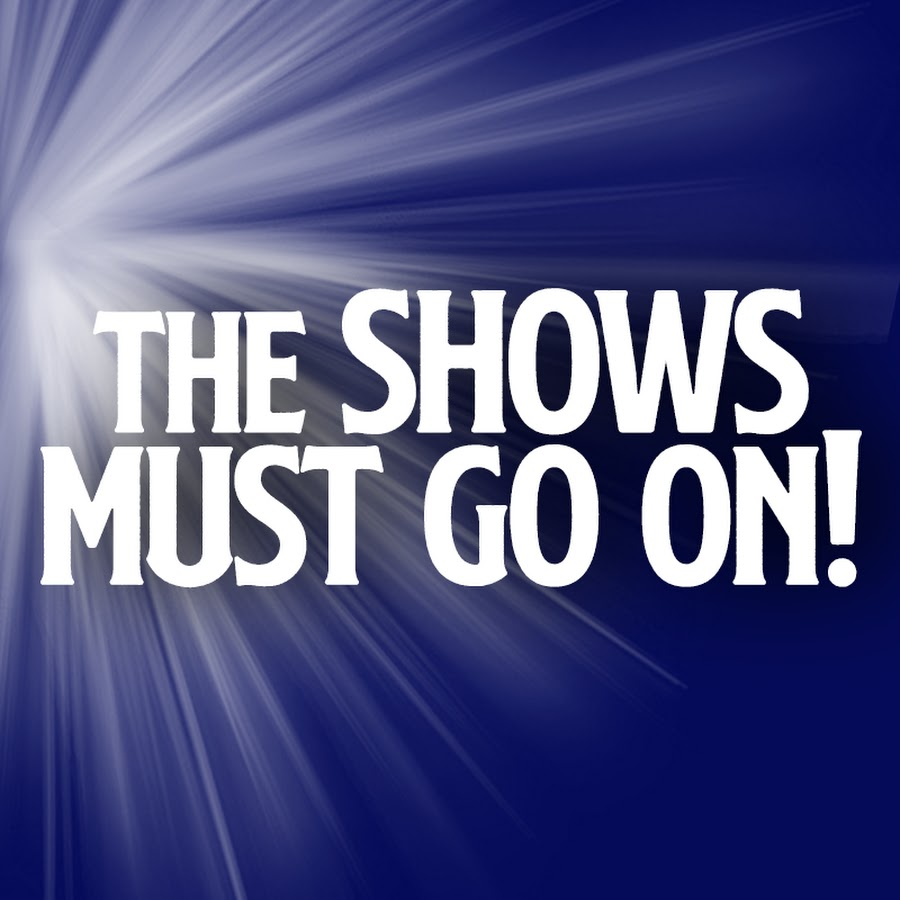 The Shows Must Go On Youtube